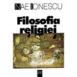 Filosofia Religiei - Nae Ionescu, editura Semne