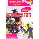 Intrebari si teste categoriile A, A1, A2 Motociclete, editura National