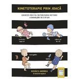 Kinetoterapie prin joaca - Kovacs Andrea, editura Casa