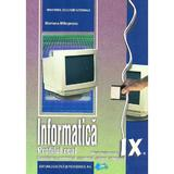 Informatica - Clasa 9  - Manual. Profilul real, mate-info, intensiv info - Mariana Milosescu