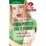 Femeia perfecta este o fitoasa! 2 Intoarcerea - Anne-Sophie Girard, editura Paralela 45