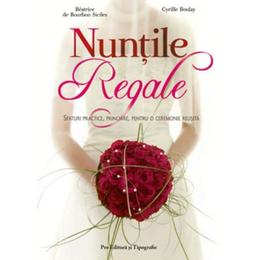 Nuntile regale - Cyrille Boulay, Pro Editura Si Tipografie