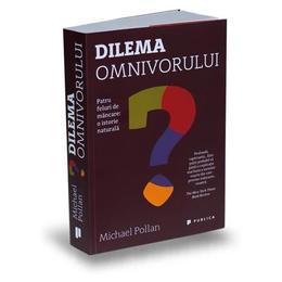 Dilema omnivorului - Michael Pollan, editura Publica