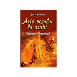 Arta Sexului La Arabi - Seicul Nefzaoui, editura Aldo Press