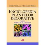 Enciclopedia plantelor decorative vol. 2: Parcuri si gradini - Gheorghe Mohan, editura All