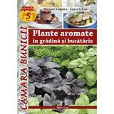 Plante aromatice in gradina si bucatarie - Megyeri Szabolcs, Liptai Zoltan, editura Casa