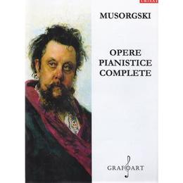 Opere pianistice complete - Musorgski, editura Grafoart