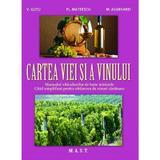 Cartea viei si a vinului - V. Gutu, Fl. Mateescu, M. Avarvarei, editura Mast