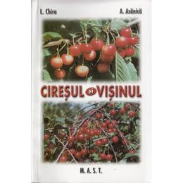 Ciresul si visinul - L. Chira, A. Asanica, editura Mast