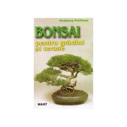 Bonsai pentru gradini si terase - Wolfgang Kohlhepp, editura Mast
