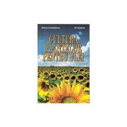Cultura plantelor pentru ulei - Marius Constantinescu, Gh.Sinulescu, editura Mast