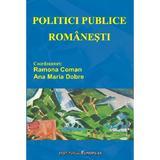 Politici publice romanesti - Ramona Coman, Ana Maria Dobre, editura Institutul European