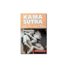 Kama Sutra ca la carte - Paul Jenner, editura Niculescu