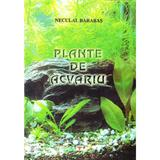 Plante de acvariu - Neculai Barabas, editura Rovimed