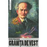 Granita de Vest - Stefan Manciulea, editura Saeculum I.o.