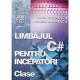 Limbajul C# pentru incepatori - Clase - Liviu Negrescu, Lavinia Negrescu, editura Albastra