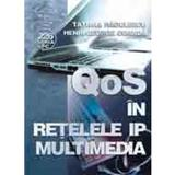 qOS in retelele ip multimedia - Tatiana Radulescu, editura Albastra