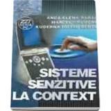 Sisteme senzitive la context - Anca-Elena Rarau, Marcel Cremene, editura Albastra