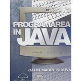 Programarea in Java - Calin Marin Vaduva, editura Albastra