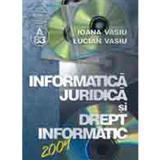 Informatica Juridica Si Drept Informatic - Ioana Vasiu, Lucian Vasiu, editura Albastra