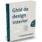 Ghid de design interior - Frida Ramstedt, editura Publica