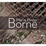 Borne - Maria Postu, editura Scoala Ardeleana