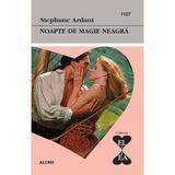 Noapte de magie neagra - Stephane Ardant, editura Alcris