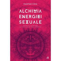 Alchimia energiei sexuale - Mantak Chia, editura Curtea Veche