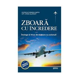 Zboara cu incredere - Patricia Furness-Smith, Steve Allright, editura Globo
