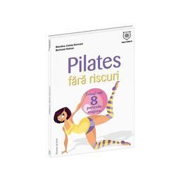 Pilates fara riscuri - Blandine Calais-Germain, Bertrand Raison, editura Leader Human Resources