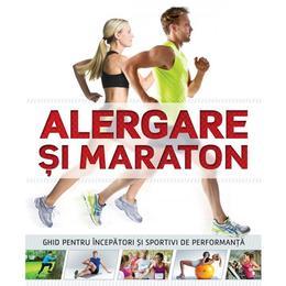 Alergare Si Maraton, editura Litera