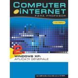 Computer si internet fara profesor vol. 2: Windows XP: Aplicatii generale, editura Litera
