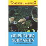 Orientarea submarina in scufundarea de agrement - Alain Perrier, editura Mast