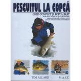 Pescuitul la copca - Tim Allard, editura Mast