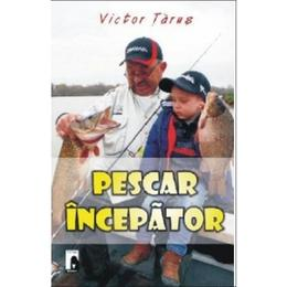 Pescar Incepator - Victor Tarus, editura Medicala