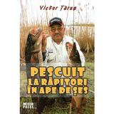 Pescuit la rapitori in ape de ses - Victor Tarus, editura Meteor Press