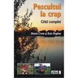 Pescuitul la crap - Simon Crow, Rob Hughes, editura Meteor Press