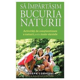 Sa impartasim bucuria naturii - Joseph Cornell, editura Mioritic