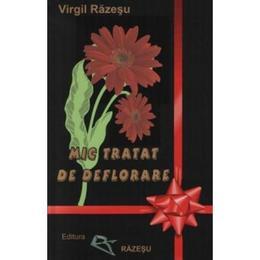 Mic Tratat De Deflorare - Virgil Razesu, editura Razesu
