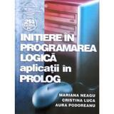 Initiere in programarea logica. Aplicatii in Prolog - Mariana Neagu, editura Albastra