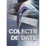 Colectii de date - Valeriu Iorga, editura Albastra