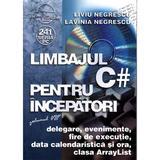 Limbajul C # pentru incepatori vol.8 - Liviu Negrescu, Lavinia Negrescu, editura Albastra