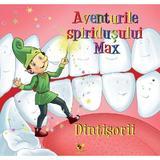 Aventurile spiridusului Max: Dintisorii, editura Aquila