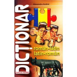 Dictionar roman-latin, latin-roman - Alexandru Andrei, editura Astro