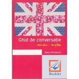 Ghid de conversatie roman-englez Ed.2016 - Oana Mihalache, editura Booklet