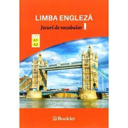 Limba engleza. Jocuri de vocabular 1 A1-A2, editura Booklet