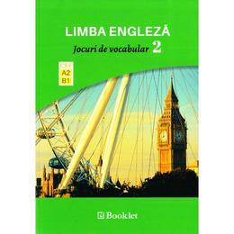 Limba engleza. Jocuri de vocabular 2 A2-B1, editura Booklet