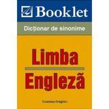 Limba engleza - Dictionar de sinonime - Cosmin Draghici, editura Booklet