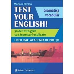 Test Your English! - Mariana Simion, editura Carminis