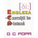 Engleza - Exercitii de sintaxa - O.G. Popa, editura Complement Control